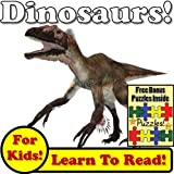 Children's Book: 'Devious Dinosaurs! Learn About Dinosaurs While Learning To Read - Dinosaur Photos And Facts Make It Easy!' (Over 45+ Photos of Dinosaurs)