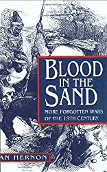 Blood in the Sand: More Forgotten Wars of the 19th Century