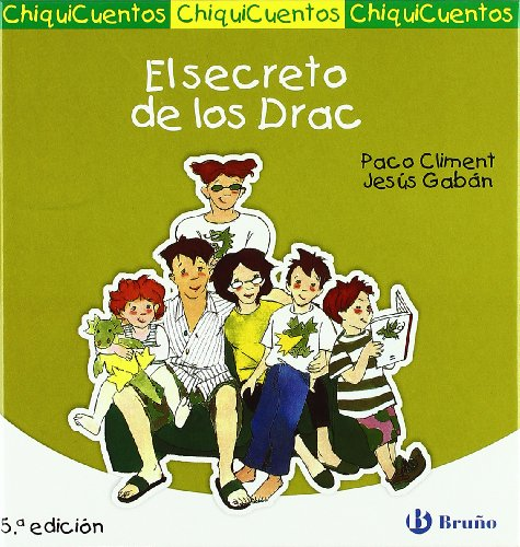 El secreto de los Drac (Castellano - A Partir De 3 Años - Cuentos - Chiquicuentos) por Francisco Climent Garran
