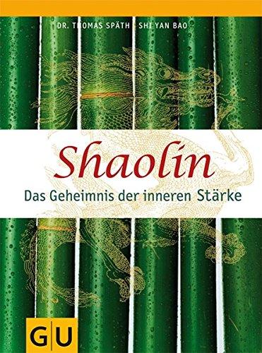 Preisvergleich Produktbild Shaolin - Das Geheimnis der inneren Stärke
