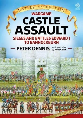 Wargame: Castle Assault: Sieges and Battles Edward I to Bannockburn (Battle for Britain) par Peter Dennis