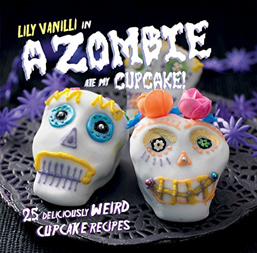 ake!: 25 Deliciously Weird Cupcake Recipes (Halloween-icing Für Cupcakes)