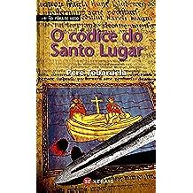 O códice do Santo Lugar (INFANTIL E XUVENIL - FÓRA DE XOGO E-book) (Galician Edition)