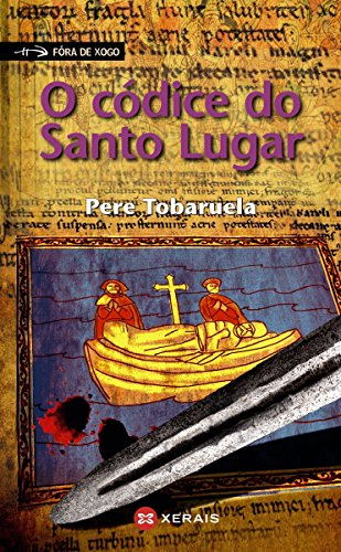 O códice do Santo Lugar (Infantil E Xuvenil - Fóra De Xogo E-Book)
