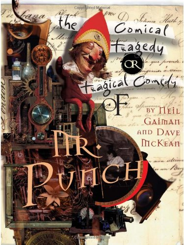 The Tragical Comedy or Comical Tragedy of Mr Punch: by Neil Gaiman & Dave McKean