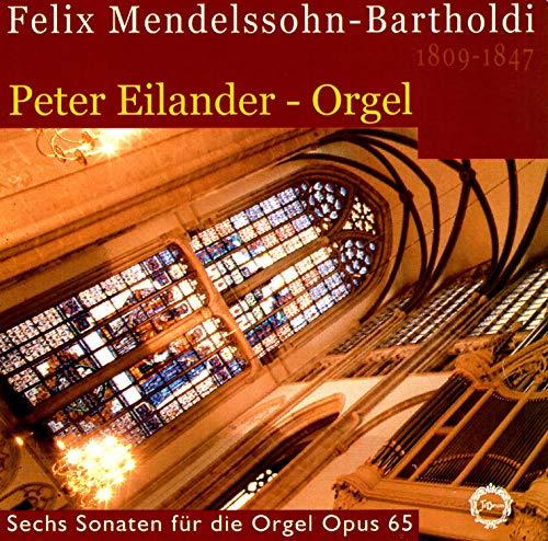 Felix Mendelssohn-Bartholdi: Sechs Sonaten für die Orgel, Op. 65