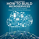 How to Build Microservices: Top 10 Ha...