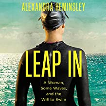 Leap in: A Woman, Some Waves, and the Will to Swim