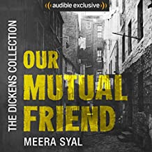 Our Mutual Friend: The Dickens Collection: An Audible Exclusive Series
