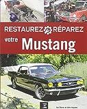 Restaurez et réparez votre Mustang de 1964 1/2 à 1970