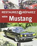Restaurez et r�parez votre Mustang de...