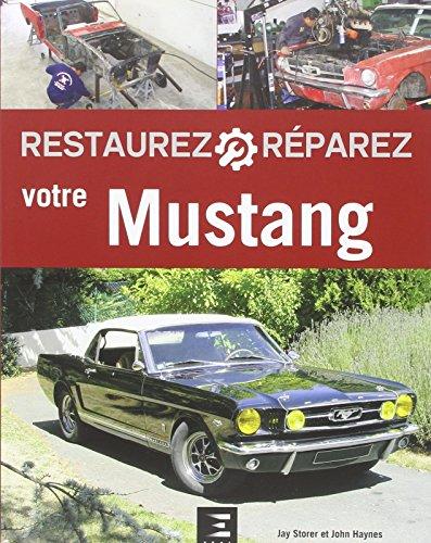 Restaurez et réparez votre Mustang de 1...