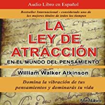 La Ley de Atraccion en el Mundo del Pensamiento [The Law of Attraction in the World of Thought]: Vibracion del Pensamiento