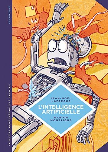 La petite Bdthque des Savoirs - L'intelligence artificielle: Fantasmes et ralits