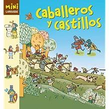 Caballeros y Castillos (Larousse - Infantil / Juvenil - Castellano - A Partir De 5/6 Años - Colección Mini Larousse)