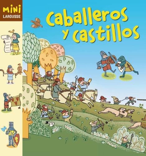 Caballeros y Castillos (Larousse - Infantil / Juvenil - Castellano - A...