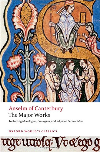 Anselm of Canterbury: The Major Works (Oxford World's Classics)