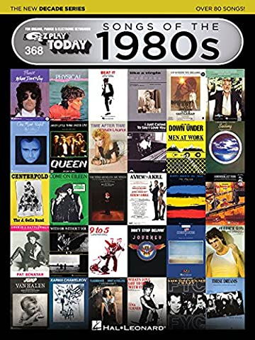 Songs of the 1980s - The New Decade Series: E-Z Play Today Volume 368 (E-Z Play Today: the New
