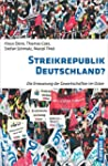 Streikrepublik Deutschland?: Die Erne...
