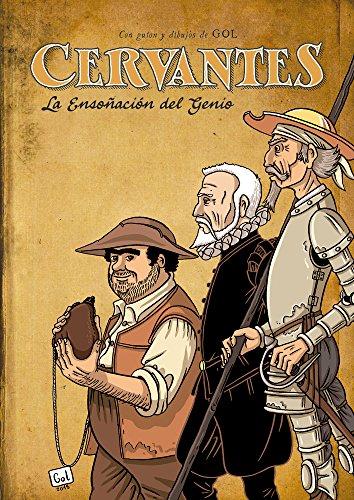 Cervantes: La ensoñación del genio por Miguel Gómez Andrea