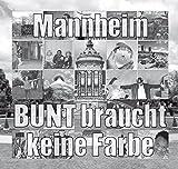 Mannheim - BUNT braucht keine Farbe: Benefizprojekt - 5 Euro Spende pro Buch
