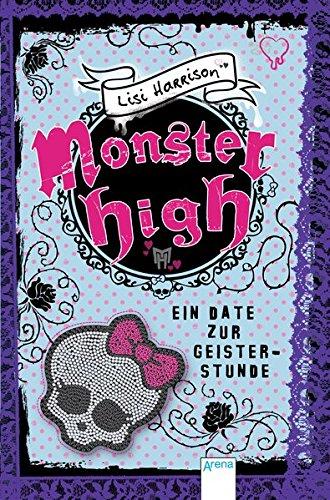 Monster High. Ein Date zur Geisterstunde (Monster High Bücher)