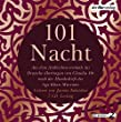 101 Nacht: Aus dem Arabischen erstmals ins Deutsche übertragen von Claudia Ott nach der Handschrift des Aga Khan Museums