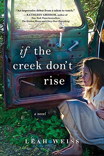 If the Creek Don't Rise: A Novel by [Weiss, Leah]