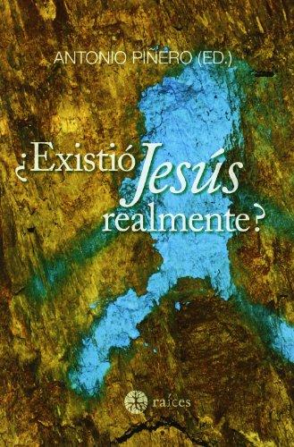 Descargar Libro ¿existio Jesus Realmente? de Antonio Piñero