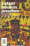 Ketzer, Bauern, Jesuiten. Reformation und Gegenreformation