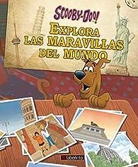 Scooby-Doo explora las maravillas del mundo par  Varios autores