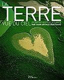 La Terre vue du ciel - Un portrait aérien de la planète - Editions de la Martinière - 23/09/2005
