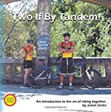Two If By Tandem!: An introduction to the art of riding together.
