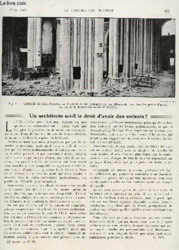 LA CONSTRUCTION MODERNE - N°31 - 1eR MAI 1927 / UN ARCHITECTE A T IL LE DROIT D'AVOIR DES ENFANTS? - LES NOUVEAUX PROCEDES DE CONSTRUCTION APPLIQUES A LA REXTAURATION DES ANCIENS EDITFICES : L'EGLISE COLLEGIALE DE ST QUENTIN - ....