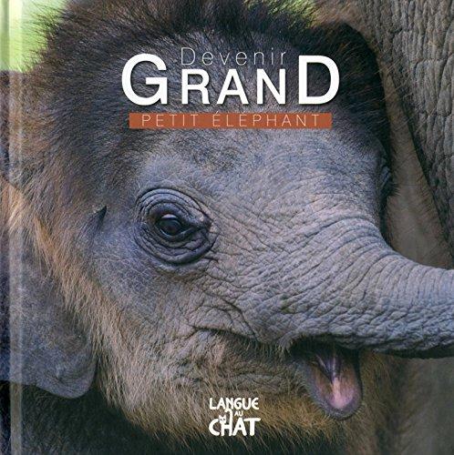 Devenir grand - Petit éléphant