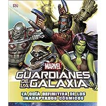 Guardianes de la galaxia: La guía definitiva de los inadaptados cósmicos (MARVEL)