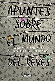 Apuntes sobre el mundo del revés. Una guía no oficial de Stranger Things par Adams Guy