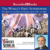 Front cover for the book The Modern Scholar: World's First Superpower: The Rise of the British Empire, 1497 to 1901 by Denis Judd