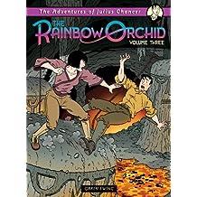 Adventures of Julius Chancer: The Rainbow Orchid Volume 3