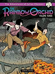 Adventures of Julius Chancer: The Rainbow Orchid Volume 3
