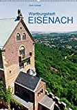 Wartburgstadt Eisenach (Wandkalender 2019 DIN A2 hoch): Zwischen Wartburg, Lutherhaus und Karlsplatz (Monatskalender, 14 Seiten ) (CALVENDO Orte)