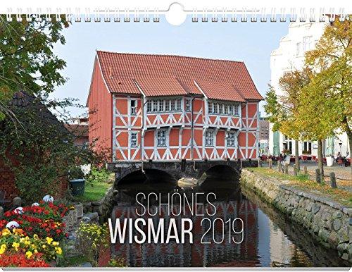 Schönes Wismar 2019: Wandkalender 2019 (Schöne Stadt - Wandkalender 2019)