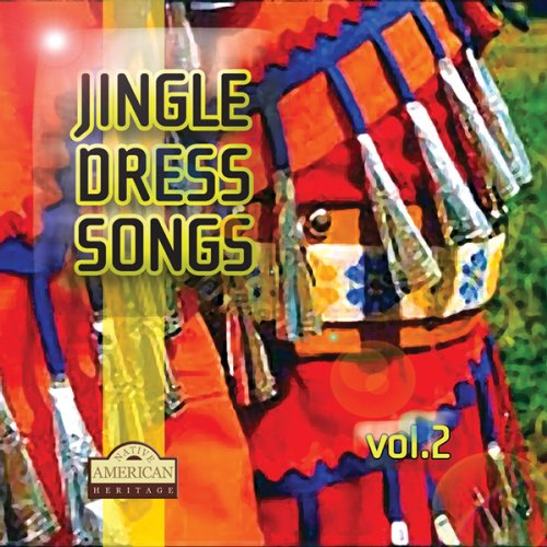 Vol.2-Jingle Dress Songs (American Native Jingle Dress)