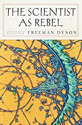 The Scientist as Rebel (New York Review Books Collection) (New York Review Collections) by Freeman J. Dyson (2007-03-01)