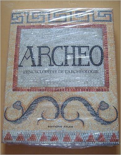 En ligne téléchargement gratuit Archeo : l'encyclopédie de l'archéologie : a la recherche des civilisations disparues. 9. asie pdf