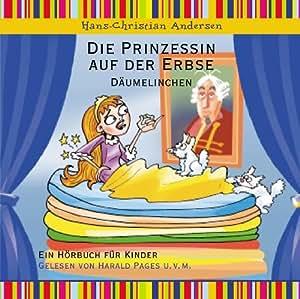 Die Prinzessin auf der Erbse, Däumelinchen - Hörbuch für Kinder