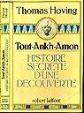 Tout-Ankh-Amon. Histoire secrète d'une découverte par Hoving