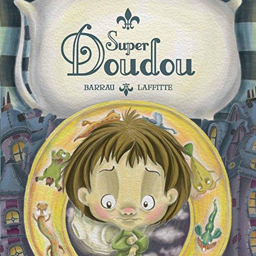 Super doudou (Les Petitous) por Véronique Barrau