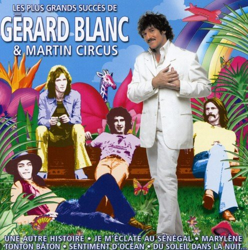 les-plus-grands-succes-de-gerard-blanc-martin-circus