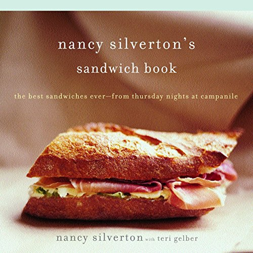 Nancy Silverton's Sandwich Book: The Best Sandwiches Ever--From Thursday Nights at Campanile por Nancy Silverton